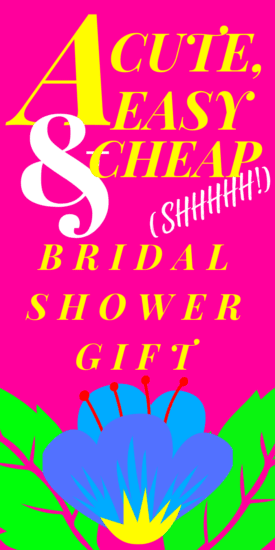A Cute, Easy & Cheap Bridal Shower Gift Idea - you can put one of these gifts together with the click of a button, or a quick trip out to the dollar store or Michaels. They're handy to have, too, so your bride will appreciate them. #bridalshower #weddingshower #gifts #bride #frugal