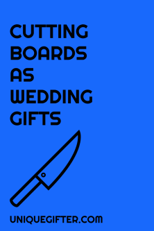 Cutting boards as wedding gifts