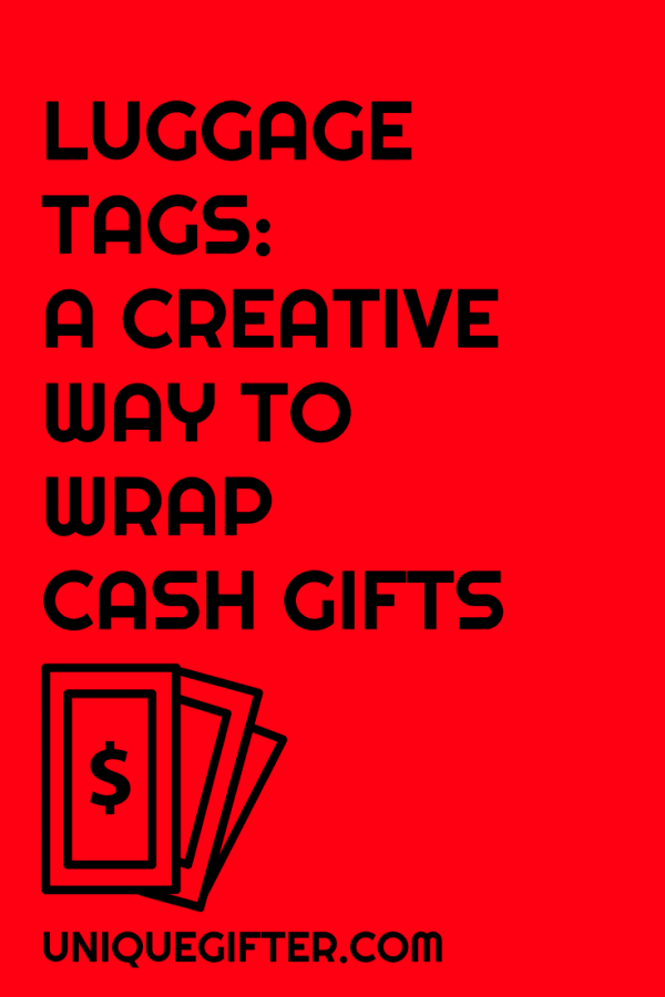 Creative Cash Gift: Luggage Tags