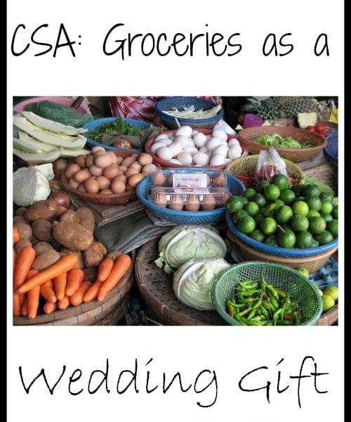 CSA: Groceries as a Wedding Gift