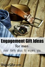 Engagement Gifts for Men – Part II