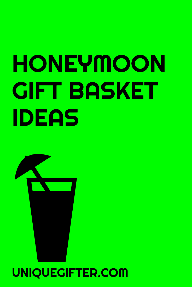 Honeymoon Gift Basket Ideas Unique Gifter