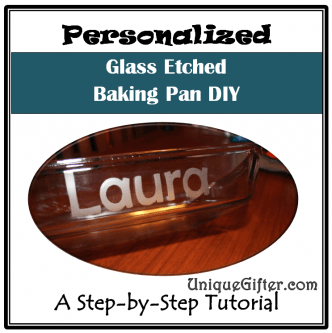 Personalized Etched Glass Baking Pan Tutorial