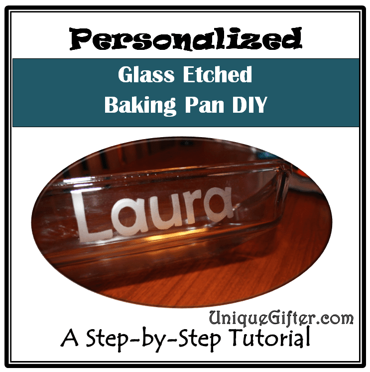 Personalized Glass Etched Baking Pan Tutorial