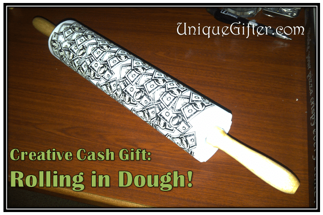 Creative Cash Gift Rolling In Dough Unique Gifter