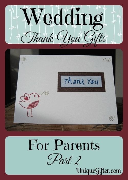 Wedding Thank You Gifts for Parents - Part II