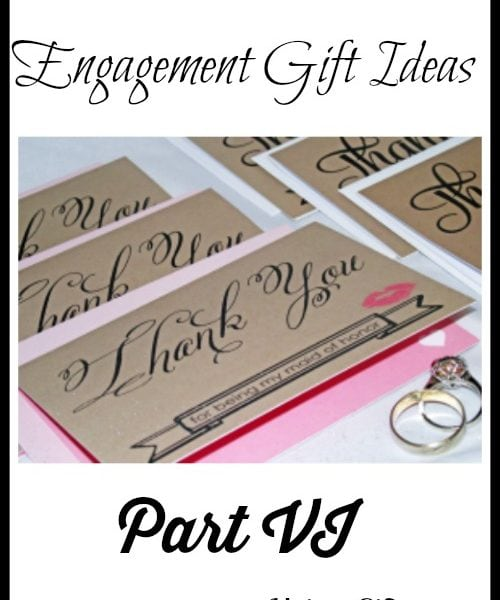 Engagement Gift Ideas – Part VI