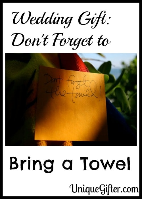 Wedding Gift Don't Forget to Bring a Towel