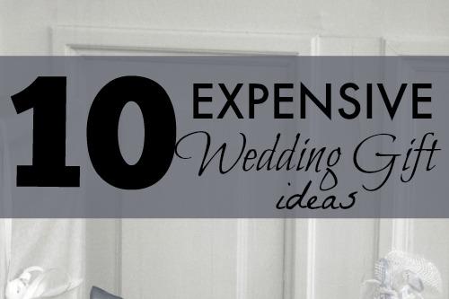 10 expensive wedding gifts unique gifter. Black Bedroom Furniture Sets. Home Design Ideas