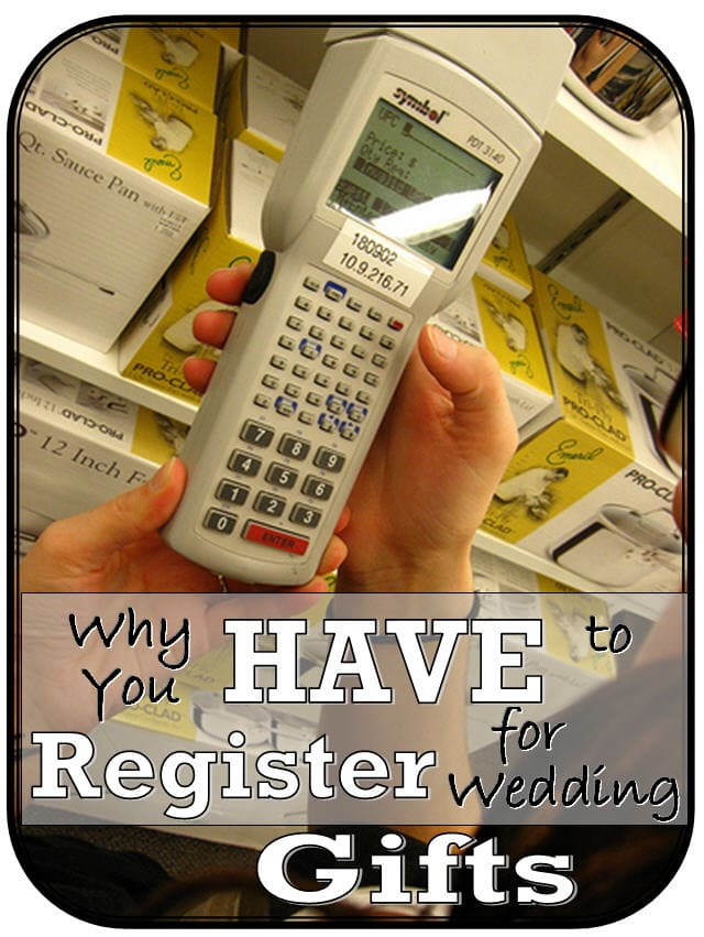 Why you have to register for gifts if you are getting for When do you register for wedding gifts