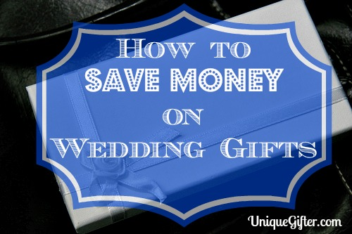 How to Save Money on Wedding Gifts