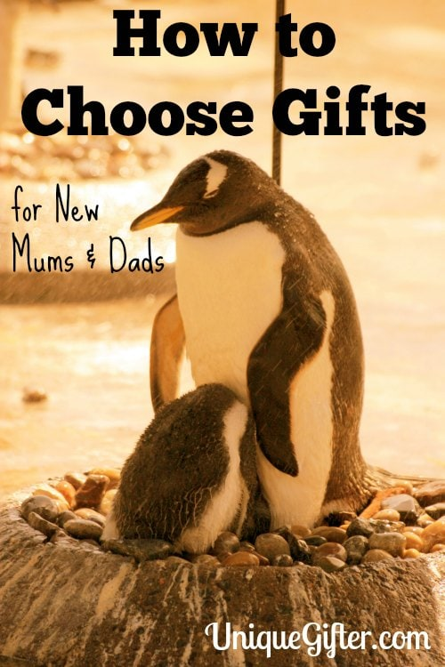 How to Choose Gifts for New Mums and Dads