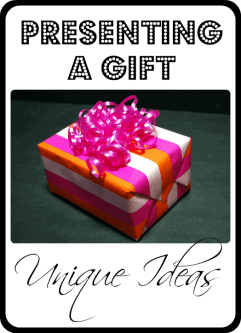 Unique Ideas for Presenting a Gift
