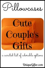 Pillowcases are Cute Couples Gifts