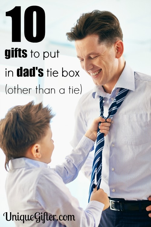 Ten Things to Put in Dad's Tie Box Other Than a Tie