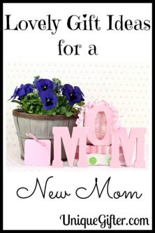 Lovely Gift Ideas for a New Mom