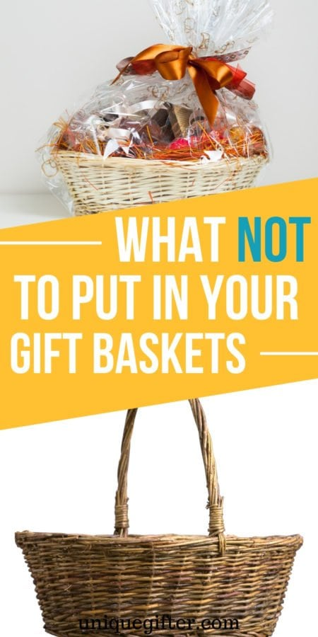 Ten Things to NOT Put in Your Gift Baskets