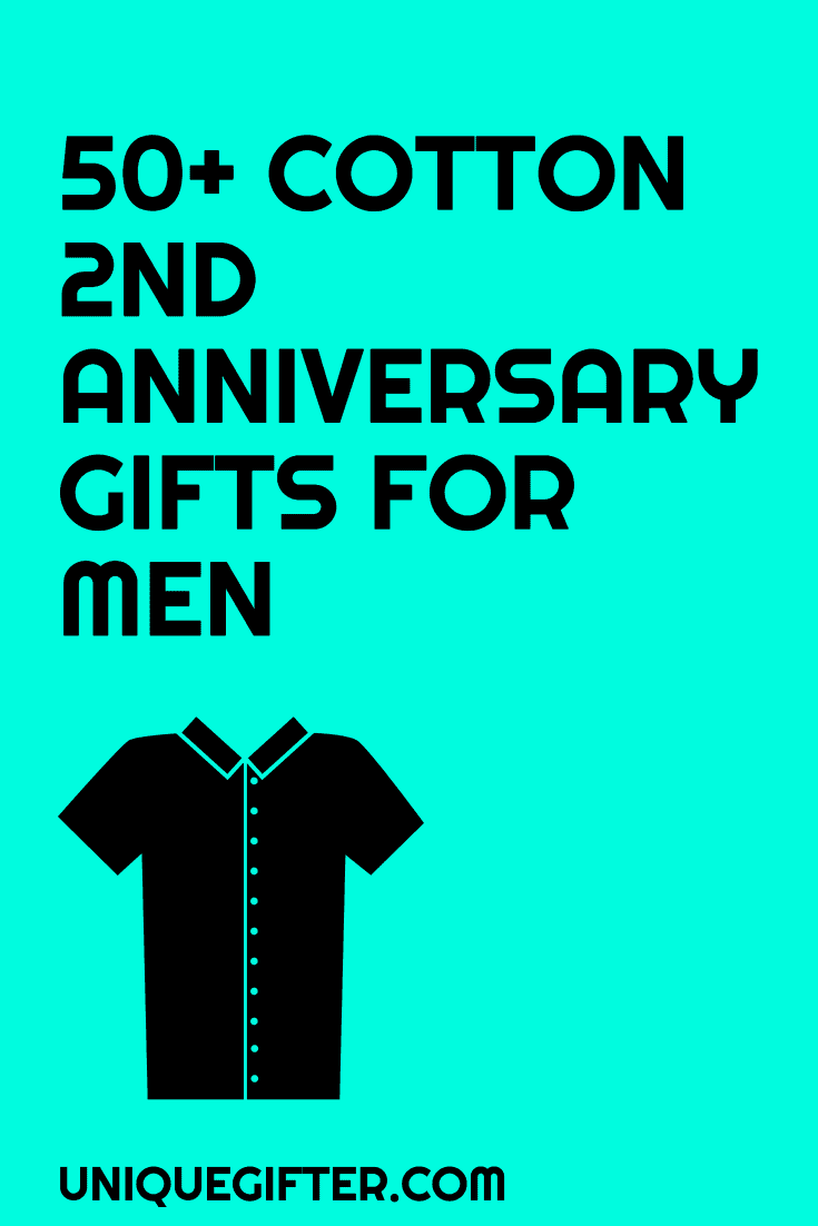 2nd Wedding Anniversary Gifts For Him South Africa : Cotton 2nd Anniversary Gifts for Him - Unique Gifter