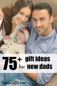 These gift ideas for new dads are amazing, especially 77, my friend is going to LOVE it when I get him those.