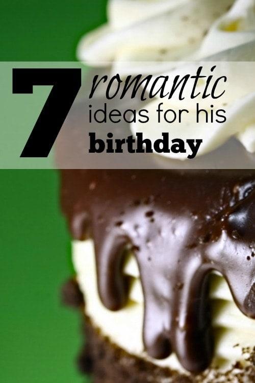 7 Romantic Ideas for His Birthday