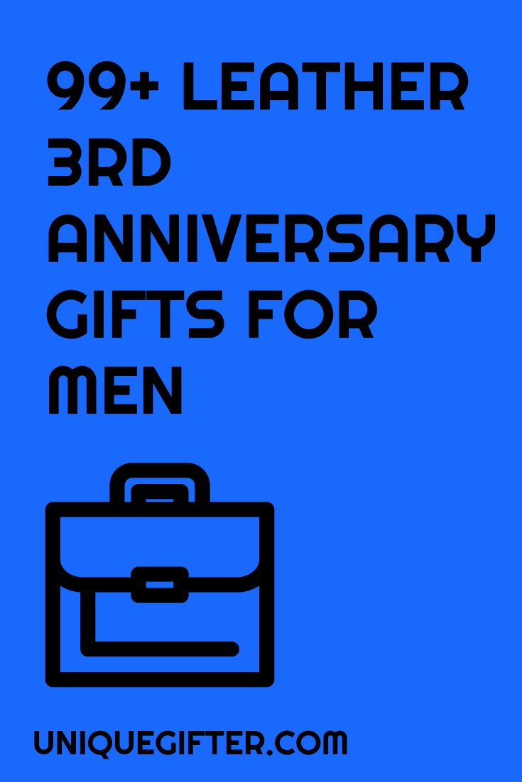 99 Leather Ideas that make perfect 3rd Anniversary Gifts for Him! There are so many gorgeous leather things to choose from, I'm going to have trouble picking. We're on our third year of traditional anniversary gifts now, it's so much fun.