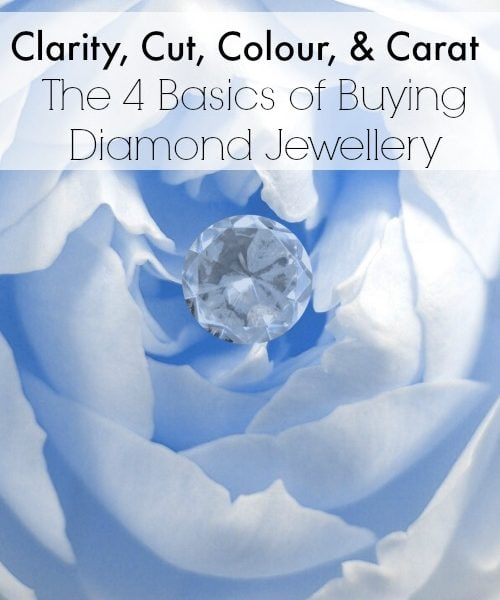 Clarity, Cut, Colour, & Carat: The 4 Basics of Buying Diamond Jewellery