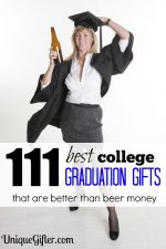 The 111 Best College Graduation Gifts that are Better than Beer Money