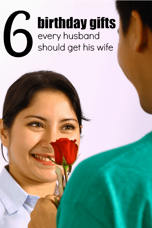 6 Birthday Gifts Every Husband Should Get His Wife