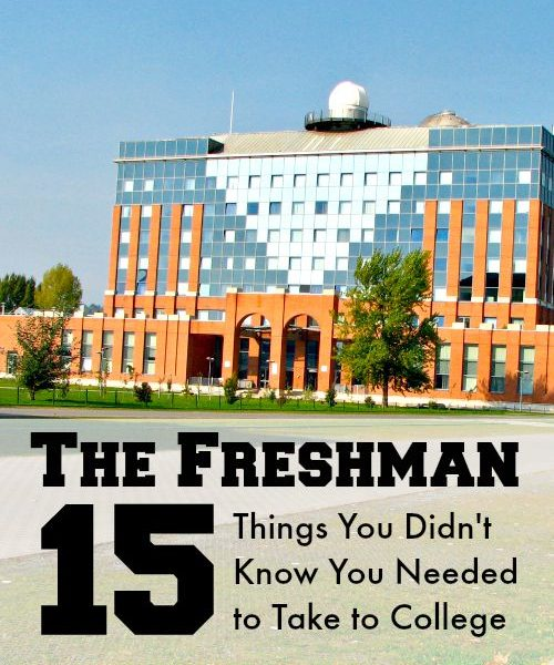 The Freshman 15 – Things You Didn't Know You Needed