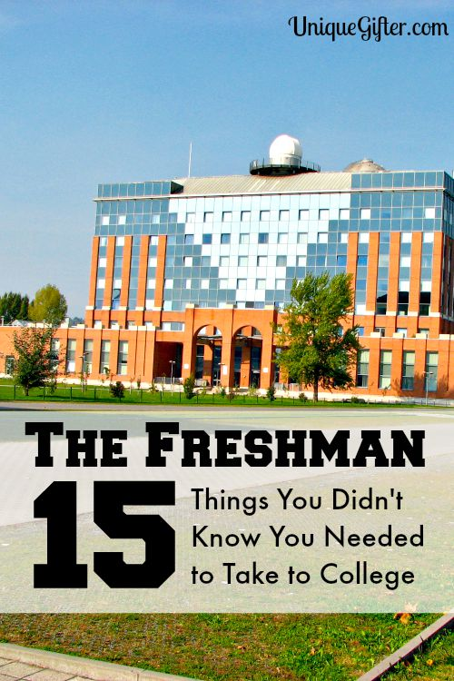 The Freshman 15 - Things You Didn't Know You Needed to Take To College - Life is SO much better having these things! This is really smart.