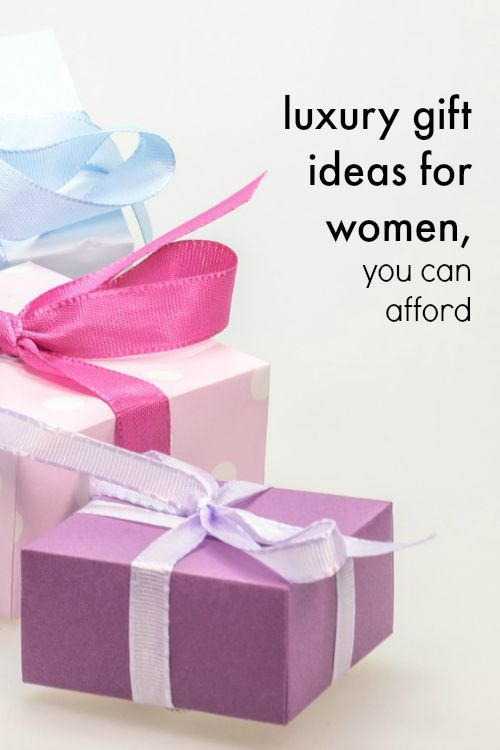 Luxury Gift Ideas for Women You Can Afford