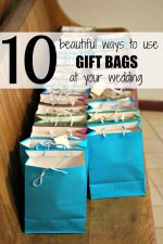 10 Beautiful Ways to Use Gift Bags at Your Wedding