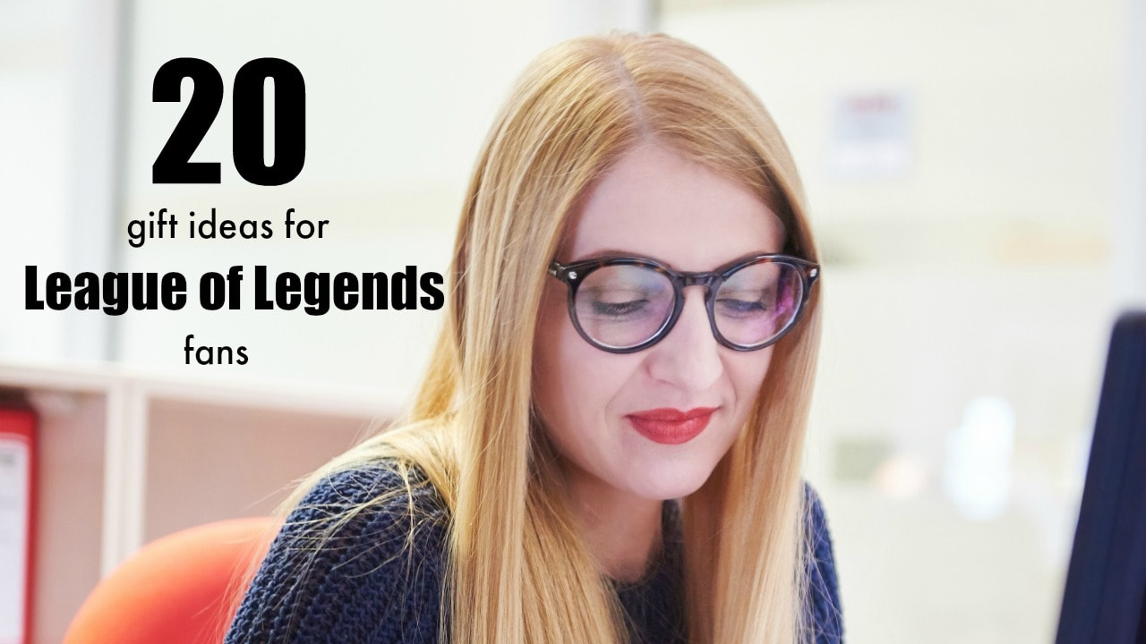20 Gifts for all League of Legends fans - Unique Gifter