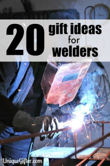 20 Gift Ideas for Welders