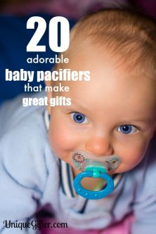 20 Adorable Baby Pacifiers that make Great Gifts