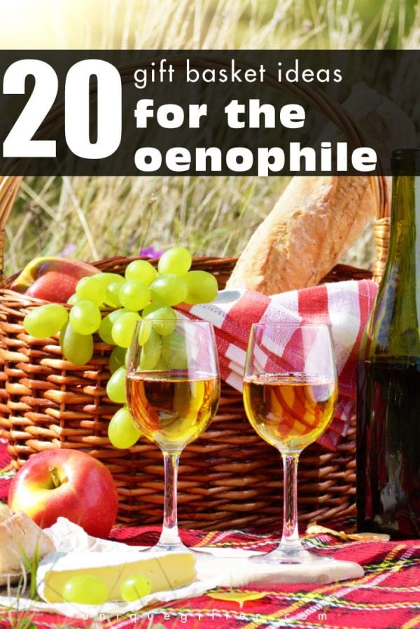 20 Gift Basket Ideas For the Oenophile