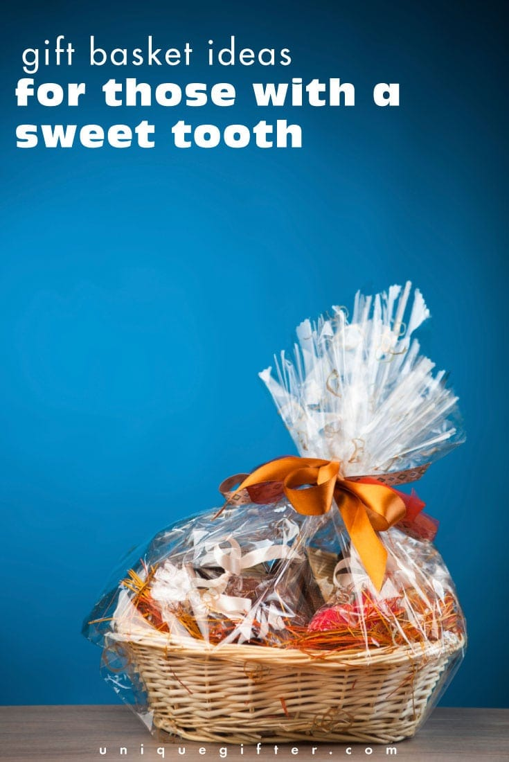 Gift Basket Ideas: For Those with a Sweet Tooth