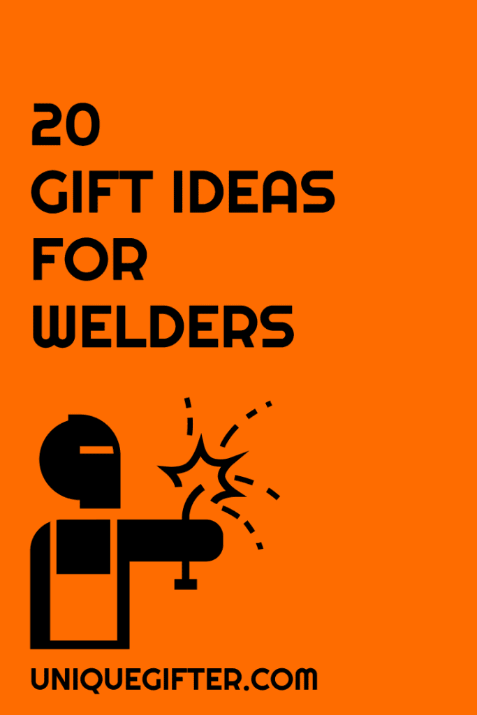 20 Gift Ideas for Welders | Christmas | Birthday Gifts | Thank Yous | Fun Presents | Boyfriend | Husband | Wife | Girlfriend