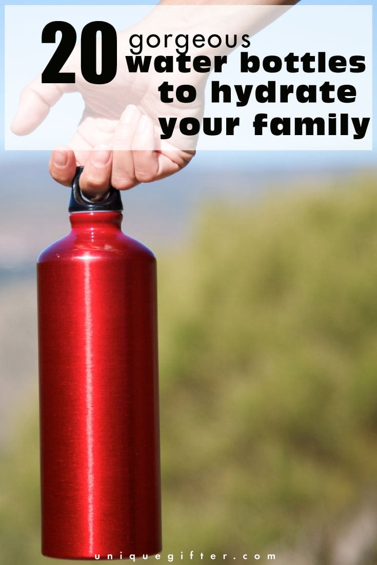 20 Gorgeous Water Bottles that make perfect gifts for the whole family!