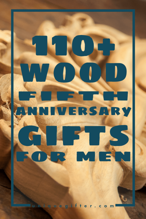 110+ Wooden 5th Anniversary Gifts for Men