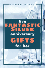 5 Fantastic Silver Anniversary Gift Ideas for Her