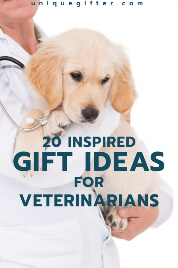 20 Gift Ideas For Veterinarians