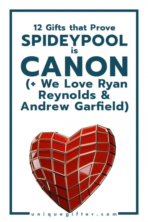 12 Gifts that Prove Spideypool is Canon (+ We Love Ryan Reynolds & Andrew Garfield)
