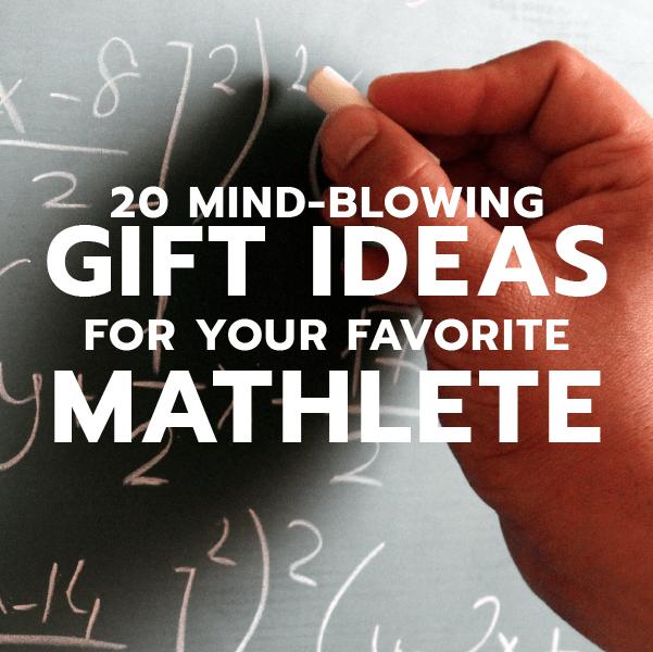20 Gift Ideas for a Mathlete