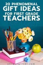 20 Gift Ideas For 1st Grade Teachers