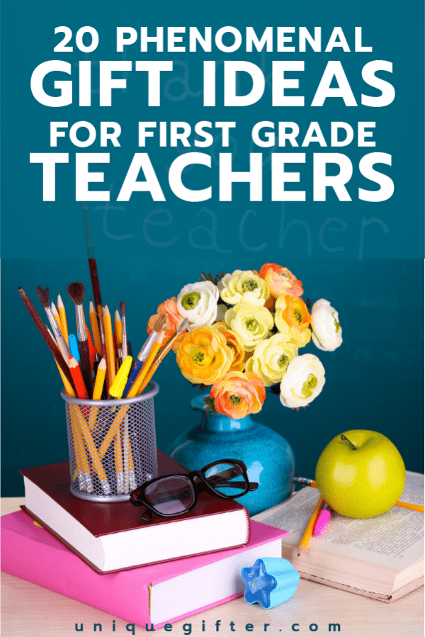 20 Gift Ideas For 1st Grade Teachers - Unique Gifter