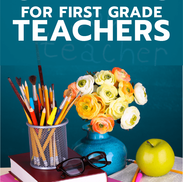 20 Gift Ideas For 1st Grade Teachers