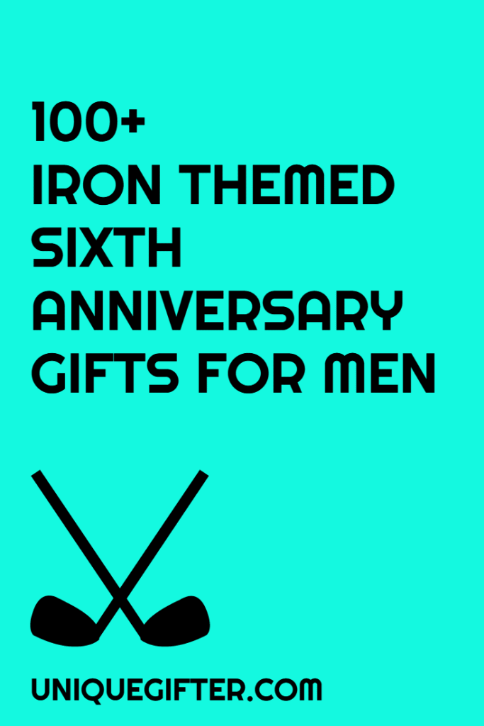 100+ Iron Themed Sixth Anniversary Gifts for Men | Anniversary Gift Ideas | Men's Gifts | Sixth Anniversary | Iron Gifts