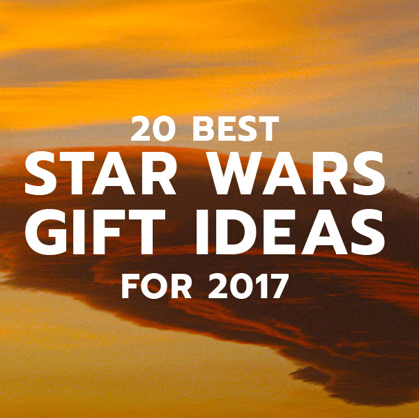 20 Star Wars Gifts for 2017