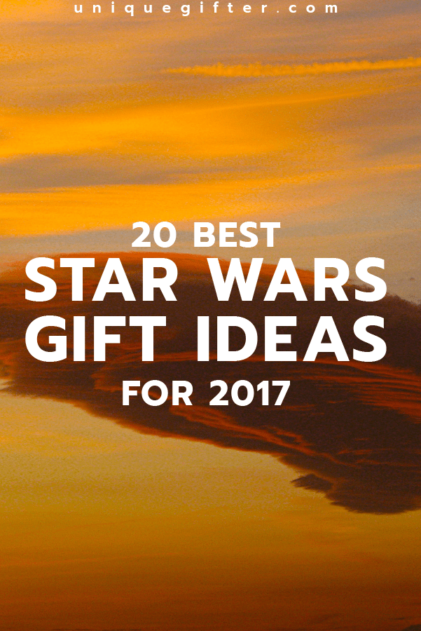 20 Best Star Wars Gift Ideas for 2017